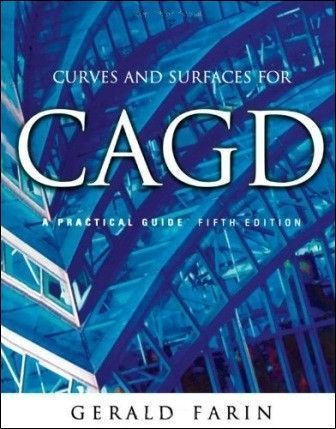 Curves and Surfaces for CAGD: A Practical Guide 5/e