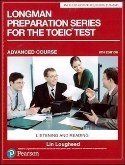 Longman Preparation Series for the TOEIC Test: Listening and Reading, Advanced Course with MP3 CD/1片 and Script without Answer Key 6/e