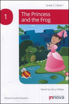 Innova Graded Readers Grade 3 (Book 1): The Princess and the Frog