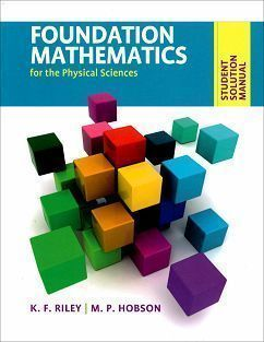 Student Solution Manual Foundation Mathematics for the Physical Sciences