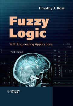 Fuzzy Logic with Engineering Applications 3/e