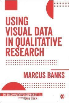 Using Visual Data in Qualitative Research 2/e