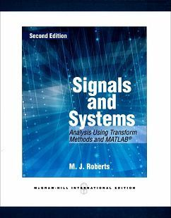 Signals and Systems: Analysis Using Transform Methods and MATLABR 2/e