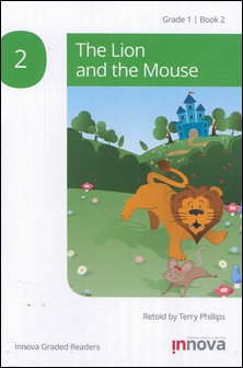 Innova Graded Readers Grade 1 (Book 2): The Lion and the Mouse