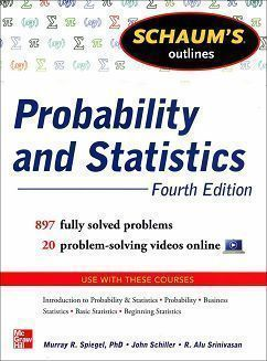 Schaum's Outline of Probability and Statistics 4/e
