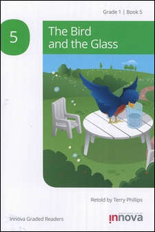 Innova Graded Readers Grade 1 (Book 5): The Bird and the Glass