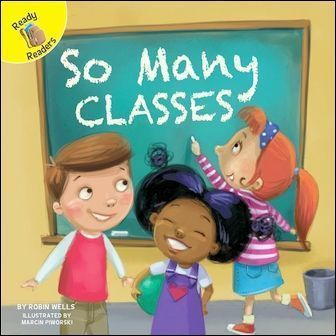 Ready Readers: So Many Classes (School Days)