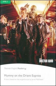 Pearson English Readers Level 3 (Pre-Intermediate): Doctor Who: Mummy on the Orient Express