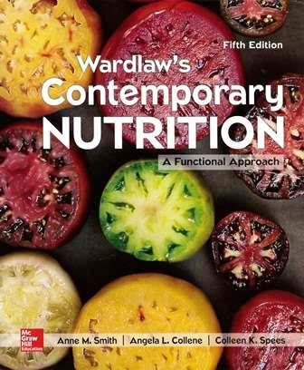 Wardlaw's Contemporary Nutrition: A Functional Approach 5/e