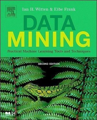 Data Mining: Practical Machine Learning Tools and Techniques 2/e
