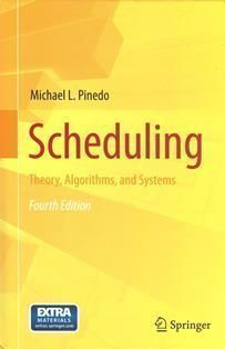 Scheduling: Theory, Algorithms, and Systems 4/e