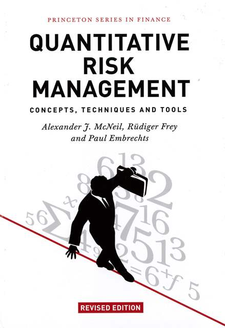 Quantitative Risk Management: Concepts, Techniques and Tools (Revised Edition)