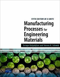 Manufacturing Processes for Engineering Materials 5/e