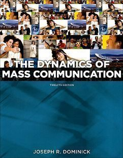 The Dynamics of Mass Communication: Media in Transition 12/e