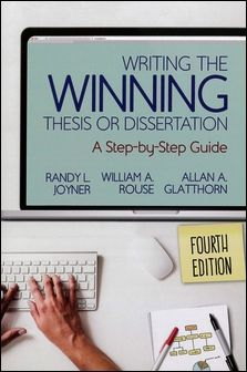 Writing the Winning Thesis or Dissertation: A Step-by-Step Guide 4/e