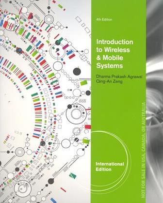 Introduction to Wireless and Mobile Systems 4/e