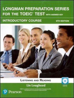 Longman Preparation Series for the TOEIC Test: Listening and Reading, Introductory Course with MP3 CD/1片 and Script and Answer Key 6/e