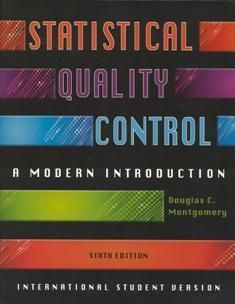 Statistical Quality Control: A Modern Introduction 6/e