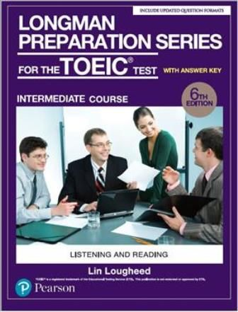 Longman Preparation Series for the TOEIC Test: Listening and Reading, Intermediate Course with MP3 CD/1片 and Script and Answer Key 6/e