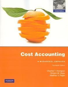 Cost Accounting: A Managerial Emphasis 14/e