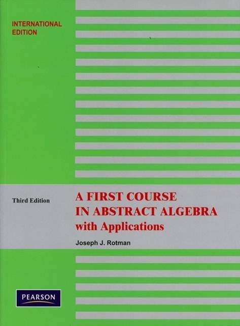 A First Course in Abstract Algebra With Applications 3/e