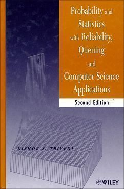Probability and Statistics with Reliability, Queuing, and Computer Science Applications 2/e
