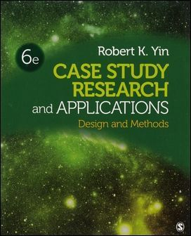 Case Study Research and Applications: Design and Methods 6/e
