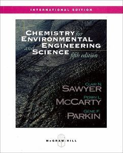 Chemistry for Environmental Engineering and Science 5/e