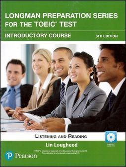 Longman Preparation Series for the TOEIC Test: Listening and Reading, Introductory Course with MP3 CD/1片 and Script without Answer Key 6/e