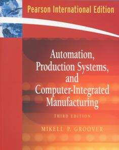 Automation, Production Systems, and Computer-Integrated Manufacturing 3/e