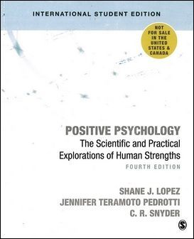 Positive Psychology: The Scientific and Practical Explorations of Human Strengths 4/e