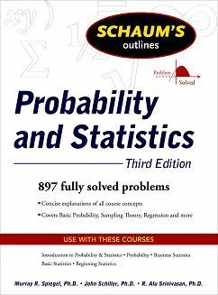 Schaum's Outline of Probability and Statistics 3/e