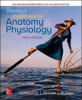 Seeley's Essentials of Anatomy and Physiology 10/e