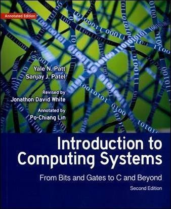 Introduction to Computing Systems:From Bits and Gates to C and Beyond 2/e (Annotated Edition) 導讀本