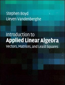 Introduction to Applied Linear Algebra: Vectors, Matrices, and Least Squares (H)