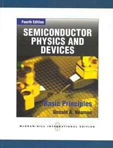 Semiconductor Physics and Devices:  Basic Principles 4/e