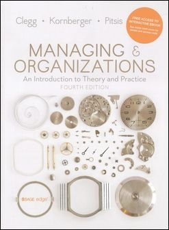 Managing and Organizations: An Introduction to Theory and Practice 4/e