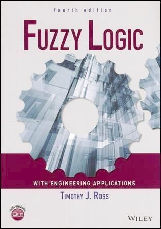 Fuzzy Logic with Engineering Applications 4/e
