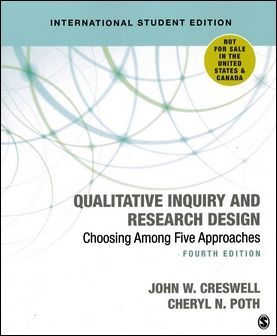 Qualitative Inquiry and Research Design: Choosing Among Five Approaches 4/e