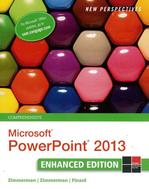 New Perspectives on Microsoft Office PowerPoint 2013, Comprehensive Enhanced Edition