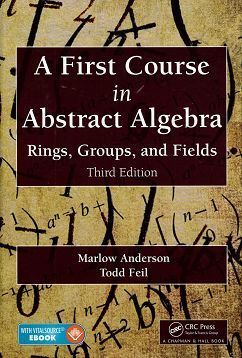 A First Course in Abstract Algebra: Rings, Groups, and Fields 3/e