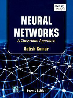 Neural Networks: A Classroom Approach 2/e