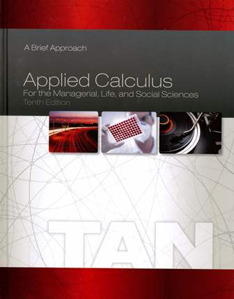 Applied Calculus for the  Managerial, Life, and Social  Sciences: A Brief Approach 10/e