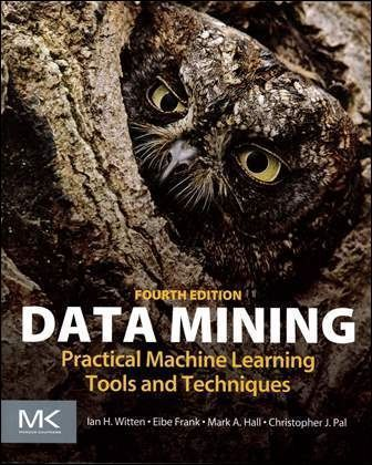Data Mining: Practical Machine Learning Tools and Techniques 4/e