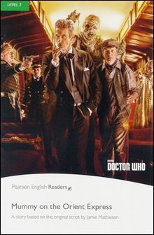 Pearson English Readers Level 3 (Pre-Intermediate): Doctor Who: Mummy on the Orient Express with MP3 Audio CD/1片