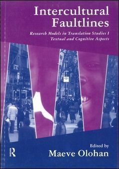 Intercultural Faultlines: Research Models in Translation Studies I: Textual and Cognitive Aspects