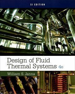 Design of Fluid Thermal Systems 4/e (SI Edition)