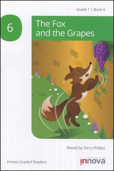 Innova Graded Readers Grade 1 (Book 6): The Fox and the Grapes