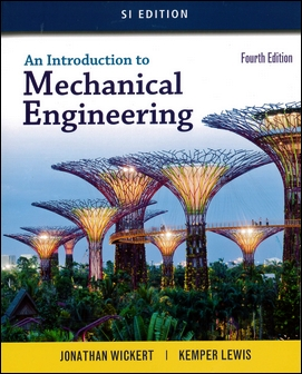 An Introduction to Mechanical Engineering 4/e (SI Edition)
