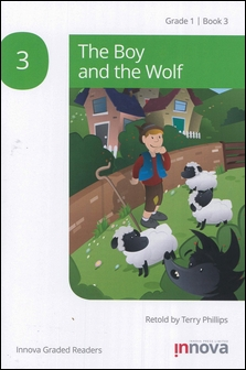 Innova Graded Readers Grade 1 (Book 3): The Boy and the Wolf